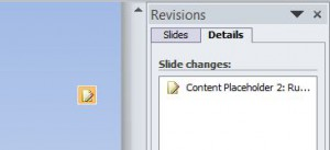 The Revisions pane will show what elements have been changed. Clicking on that element, or on the orange box within the slide, will display a checklist of the exact changes.